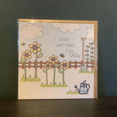 I Love Watching You Grow Greetings Card