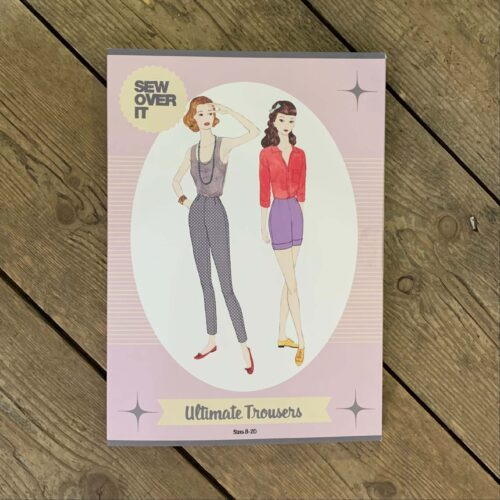Sew Over It Ultimate Trousers Sewing Pattern
